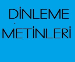 DİNLEME METİNLERİ